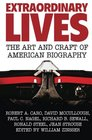 Extraordinary Lives The Art and Craft of American Biography