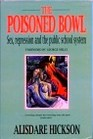 The Poisoned Bowl Sex Repression and the Public School System
