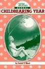 Wise Woman Herbal for the Childbearing Year (Wise Woman Herbal Series, Book 1) (Wise Woman Herbal Series : No. 1)