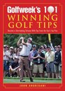 Golfweek's 101 Winning Golf Tips Become a Shot-Making Virtuoso with Tips from the Tour's Top Pros