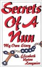 Secrets of a Nun: My Own Story