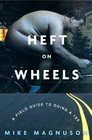 Heft on Wheels : A Field Guide to Doing a 180
