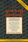 The Armchair Mechanic: A Non-Mechanic's Guide to Understanding You Car and Getting Good Repairs