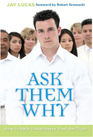 Ask Them Why: How to Help Unbelievers Find the Truth
