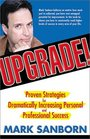 Upgrade Proven Strategies for Dramatically Increasing Personal and