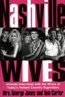 Nashville Wives Country Music's Celebrity Wives Reveal the Truth About Their Husbands and Marriages