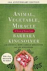 Animal Vegetable Miracle - Tenth Anniversary Edition A Year of Food Life