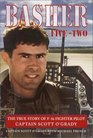 Basher Five-Two  The True Story of F-16 Fighter Pilot Captain Scott O'Grady