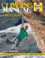 Climbing Manual The Essential Guide to Rock Climbing