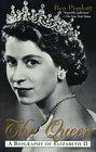 The Queen  A Biography of Elizabeth II