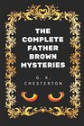 The Complete Father Brown Mysteries By G K Chesterton - Illustrated