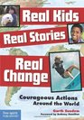 Real Kids Real Stories Real Change Courageous Actions Around the World