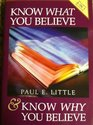Know what you believe  and Know why you believe