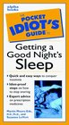 The Pocket Idiot's Guide to Getting a Good Night's Sleep