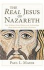 The Real Jesus of Nazareth New Evidence from History and Archaeology abut Jesus and the Early Christians