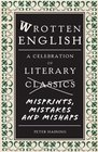 Wrotten English A Celebration of Literary Misprints Mistakes and Mishaps