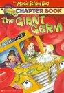 The Giant Germ (Magic School Bus, Bk 6)