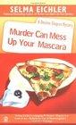 Murder Can Mess Up Your Mascara (Desiree Shapiro, Bk 12)