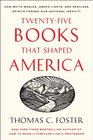 Twenty-five Books That Shaped America How White Whales Green Lights and Restless Spirits Forged Our National Identity