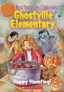 Happy Haunting (Ghostville Elementary, Book 4)