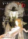 Vampire Hunter D Volume 14 Dark Road Parts 1 and 2