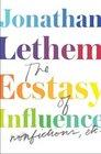 The Ecstasy of Influence Nonfiction Etc