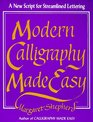 Modern Calligraphy Made Easy A New Script for Streamlined Lettering
