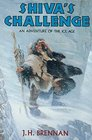 Shiva's Challenge An Adventure of the Ice Age