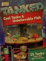 Tanked Cool Tanks  Unbelievable Fish