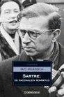 Sartre Un racionalismo romantico/ A Romantic Rationalist