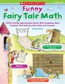 Funny Fairy Tale Math 15 Rib-Tickling Reproducible Stories With Companion Word Problems That Build Key Math Skills and Concepts