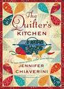 The Quilter's Kitchen An Elm Creek Quilts Novel with Recipes