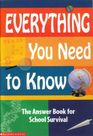 Everything You Need To Know: The Answer Book For School Survival