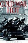 Cold War Hot Alternative Decisions of the Third World War