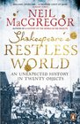 Shakespeare's Restless World An Unexpected History in 20 Objects
