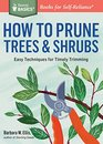 How to Prune Trees  Shrubs Easy Techniques for Timely Trimming A Storey BASICS Title