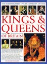 The Illustrated Encyclopedia of the Kings  Queens of Britain A Magnificent And Authoritative History Of The Royalty Of Britain The Rulers Their  And Families And The Pretenders To The Throne