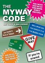 The Myway Code The Real Rules of the Road