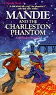 Mandie and the Charleston Phantom (Mandie, Bk 7)