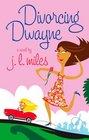 Divorcing Dwayne (Francine Harper, Bk 1)