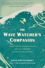 The Wave Watcher's Companion Ocean Waves Stadium Waves and All the Rest of Life's Undulations