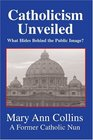 Catholicism Unveiled  What Hides Behind the Public Image