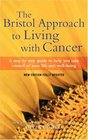 The Bristol Approach to Living with Cancer Living with Cancer and Feeling Good