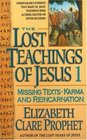 The Lost Teachings of Jesus (Missing Texts, Karma and Reincarnation, Bk 1)