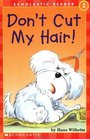 Don't Cut My Hair! (Scholastic Reader, Level 1)
