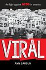 VIRAL The Fight Against AIDS in America