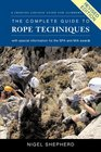 The Complete Guide to Rope Techniques 2nd A Comprehensive Handbook for Climber