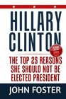 Hillary Clinton The Top 25 Reasons She Should Not Be Elected President