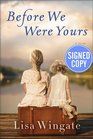 Before We Were Yours - Signed / Autographed Copy