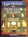 The House in Berkeley Square A History of the Lansdowne Club
